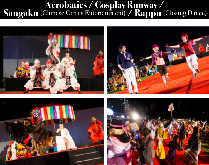 Acrobatics / Cosplay Runway /Sangaku (Chinese Circus Entertainment) / Rappu (Closing Dance)